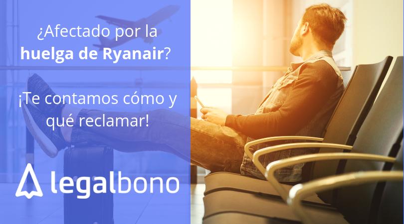 Qué reclamar si eres afectado de la huelga de Ryanair